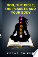 God The Bible The Planets And Your Body