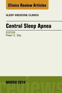 Central Sleep Apnea  An Issue of Sleep Medicine Clinics
