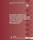 Enabling Health Care Decisionmaking Through Clinical Decision Support and Knowledge Management Book