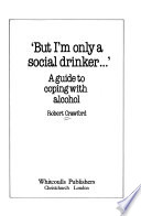 But I'm only a social drinker-