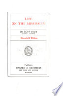 Stormfield Edition of the Writings of Mark Twain [pseud.].: Life on the Mississippi