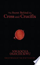 The Secret Behind the Cross and Crucifix Pdf/ePub eBook