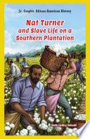 Nat Turner and Slave Life on a Southern Plantation