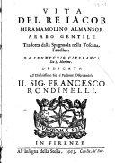 Vita del re Iacob Miramamolimo Almansor arabo gentile tradotta dalla spagnola nella toscana fauella. Da Sennuccio Cirfranci da S. Marino ...