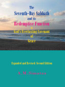 The Seventh Day Sabbath and Its Redemptive Function in God s Everlasting Covenant of Grace