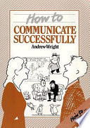How to Communicate Successfully
