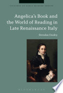 Angelica s Book and the World of Reading in Late Renaissance Italy