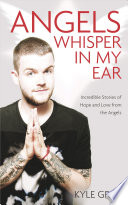 Angels Whisper in My Ear  : Incredible Stories of Hope and Love from the Angels