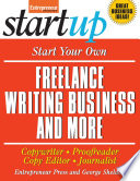 Start Your Own Freelance Writing Business And More Book PDF