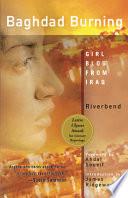 """Baghdad Burning: Girl Blog from Iraq"" by Alia Mamdouh, ʻĀliyah Mamdūḥ, Riverbend, Ahdaf Soueif, Hélène Cixous, Peter Theroux, James Ridgeway, F. A. Haidar"