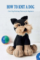 How to Knit A Dog
