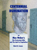 Centennial Rumination on Max Weber's the Protestant Ethic and the Spirit of Capitalism [Pdf/ePub] eBook