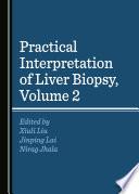 Practical Interpretation of Liver Biopsy  Volume 2