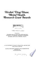 Alcohol  Drug Abuse  Mental Health  Research Grant Awards Book