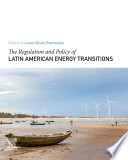 The Regulation and Policy of Latin American Energy Transitions Book