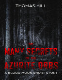 Pdf The Many Secrets of the Azurite Orbs: A Blood Moon Short Story