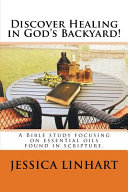 Discover Healing in God s Backyard