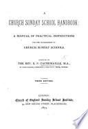 A Church Sunday School Handbook  a manual of practical instructions     Second edition