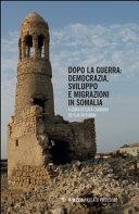 Dopo la guerra. Democrazia, sviluppo e migrazioni in Somalia