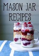 Mason Jar Recipes  Blank Recipe Book to Write in Cookbook Organizer