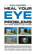 Heal Your Eye Problems with Herbs  Minerals and Vitamins