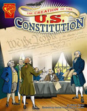 The Creation of the U. S. Constitution