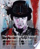 The Psychology of Criminal and Antisocial Behavior