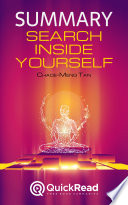 Summary of    Search Inside Yourself    by Chade Meng Tan   Free book by QuickRead com