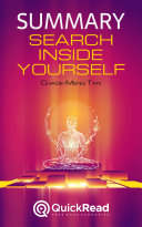 "Summary of ""Search Inside Yourself"" by Chade-Meng Tan - Free book by QuickRead.com"