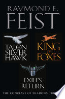 The Complete Conclave of Shadows Trilogy  Talon of the Silver Hawk  King of Foxes  Exile   s Return