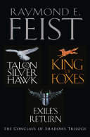 The Complete Conclave of Shadows Trilogy: Talon of the Silver Hawk, King of Foxes, Exile's Return