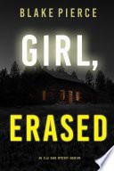 Girl  Erased  An Ella Dark FBI Suspense Thriller   Book 6