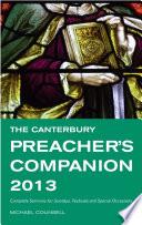 The Canterbury Preacher S Companion 2013