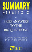 Summary and Analysis of Brief Answers to the Big Questions Book