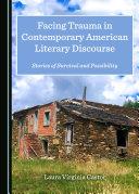 Facing Trauma in Contemporary American Literary Discourse