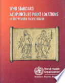 Who Standard Acupuncture Point Locations In The Western Pacific Region Book PDF