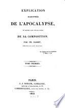 Explication raisonnée de l'Apocalypse, d'après les principes de sa composition