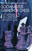 """""""500 Master Games of Chess"""" by Dr. S. Tartakower, J. du Mont"""