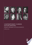 Contemporary Chinese Fiction Writers  : Biography, Bibliography, and Critical Assessment