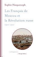 Les Français de Moscou et la révolution russe