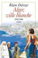 Pdf Alger, ville blanche (1959-1960) - Edition brochée Telecharger
