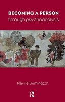 BECOMING A PERSON THROUGH PSYCHOANALYSIS