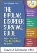 The Bipolar Disorder Survival Guide  Third Edition