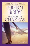 Pdf Attracting Your Perfect Body Through the Chakras