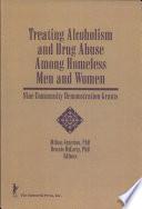 Treating Alcoholism And Drug Abuse Among Homeless Men And Women
