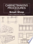 Cabinetmaking Procedures for the Small Shop