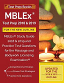 link to MBLEx test prep 2018 & 2019 for the new outline : MBLEx study guide 2018 & 2019 and practice test questions for the Massage and Bodywork Licensing Examination. in the TCC library catalog