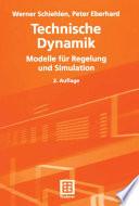 Technische Dynamik  : Modelle für Regelung und Simulation