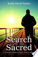 The Search for the Sacred  Is Holiness a State of Space  Time or Mind