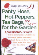 Yankee Magazine's Panty Hose, Hot Peppers, Tea Bags, and More--For the Garden